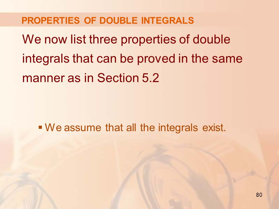 PROPERTIES OF DOUBLE INTEGRALS
