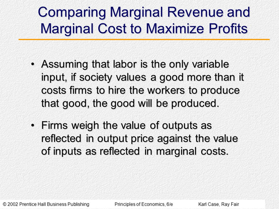 Comparing Marginal Revenue and Marginal Cost to Maximize Profits