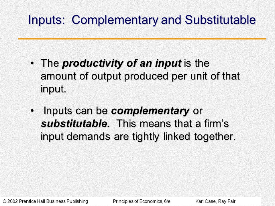 Inputs: Complementary and Substitutable