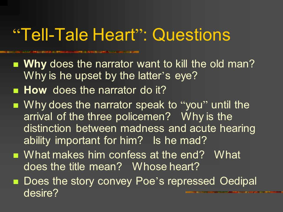 psychoanalytical tale tell heart Literature analysis of tell-tale heart by edgar allan poe introduction this is the story of an individual in first person narration, who tells the story of his.