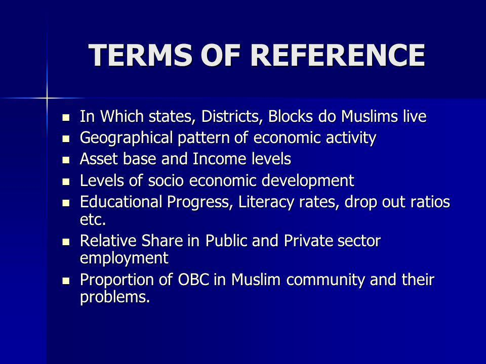 TERMS OF REFERENCE In Which states, Districts, Blocks do Muslims live