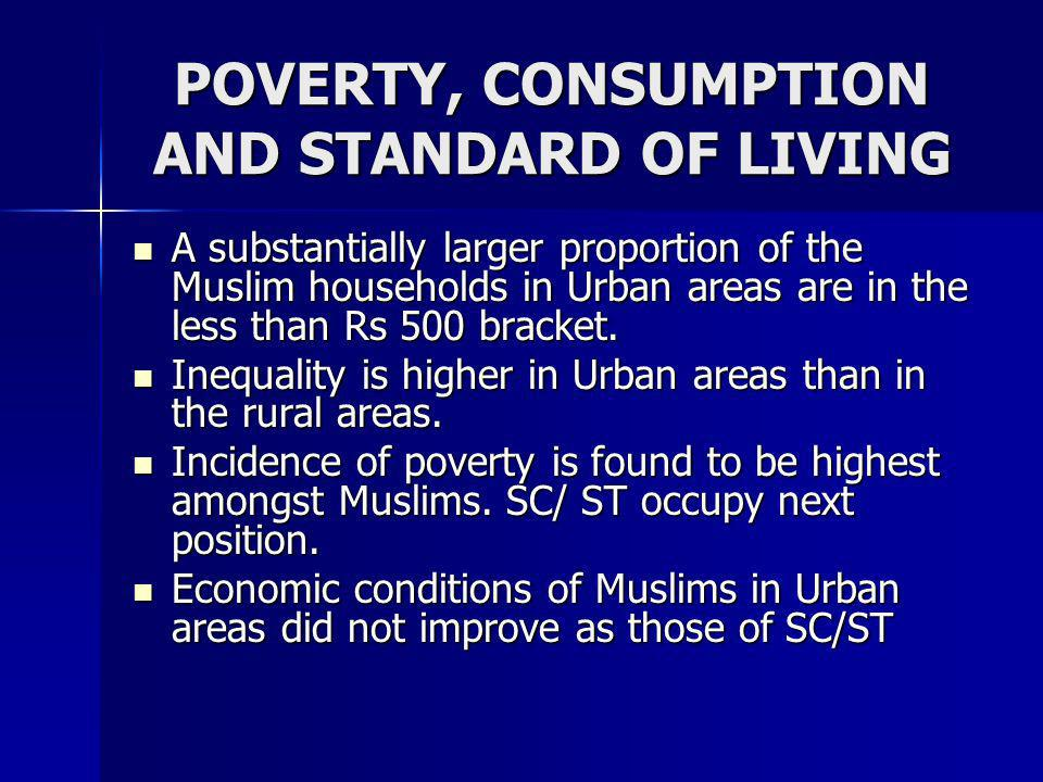 POVERTY, CONSUMPTION AND STANDARD OF LIVING
