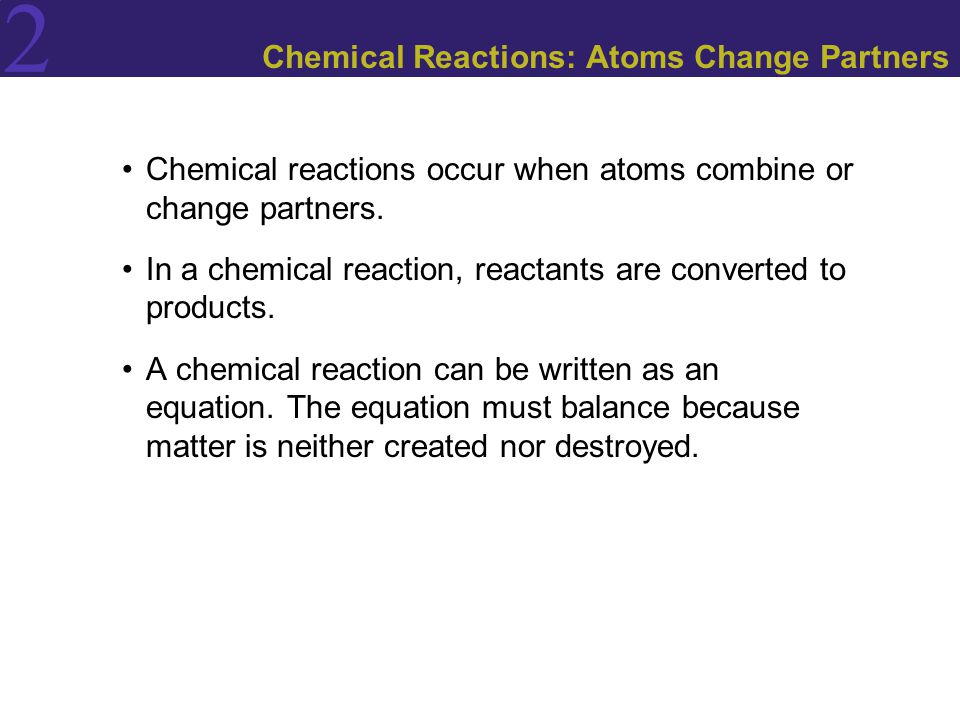 Chemical Reactions: Atoms Change Partners