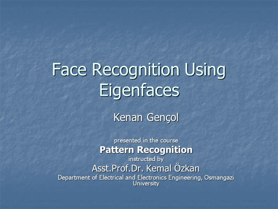 face recognition system based on eigenfaces Weight vector (𝜴𝒊) 𝛚 𝟏 𝛚 𝟐 𝛚 𝟑 𝛚 𝟒 𝛚 𝟓 𝛚 𝐊⋯ + 𝜳 (mean image) = 𝜴𝒊 = 𝝎1 𝒊 𝝎2 𝒊 𝝎3 𝒊 𝝎 𝑲 𝒊 each face from training set can be represented a weighted sum of the k eigenfaces + the mean face a weight vector 𝛀𝐢 which is the eigenfaces representation of the 𝒊𝒕𝒉 face we calculated each faces weight vector.
