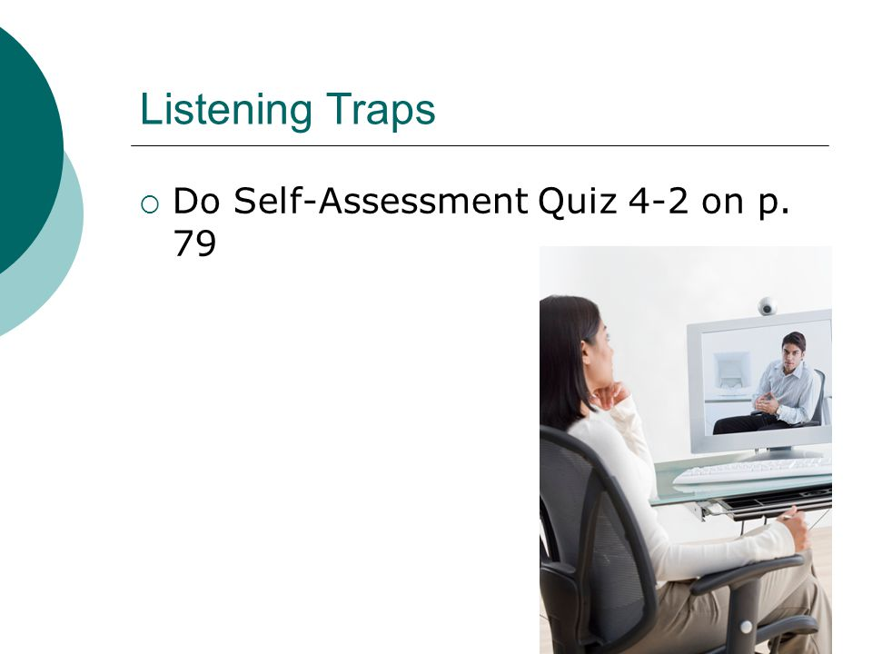 Listening Traps Do Self-Assessment Quiz 4-2 on p. 79