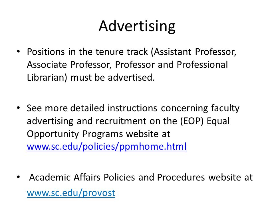 Advertising Positions in the tenure track (Assistant Professor, Associate Professor, Professor and Professional Librarian) must be advertised.