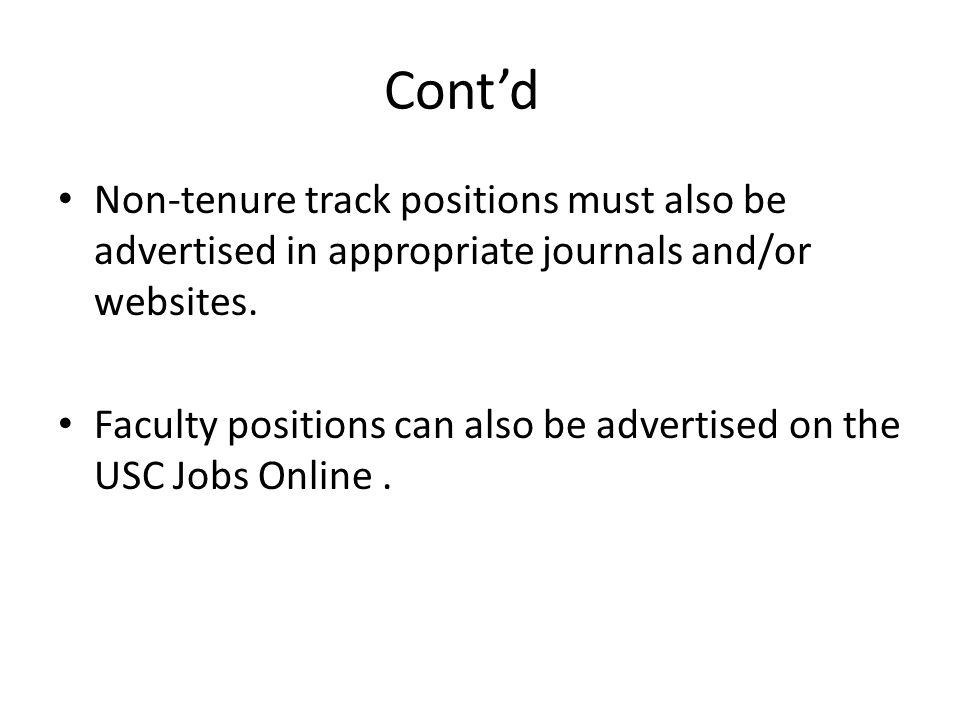 Cont'd Non-tenure track positions must also be advertised in appropriate journals and/or websites.