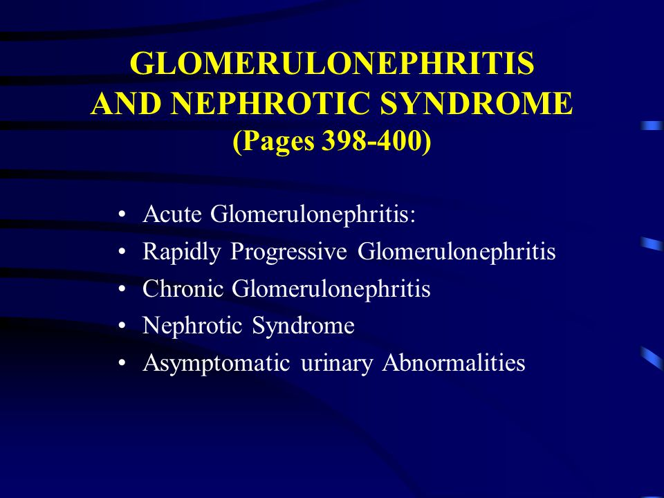 GLOMERULONEPHRITIS AND NEPHROTIC SYNDROME (Pages )