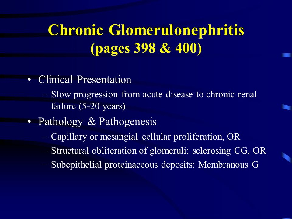 Chronic Glomerulonephritis (pages 398 & 400)