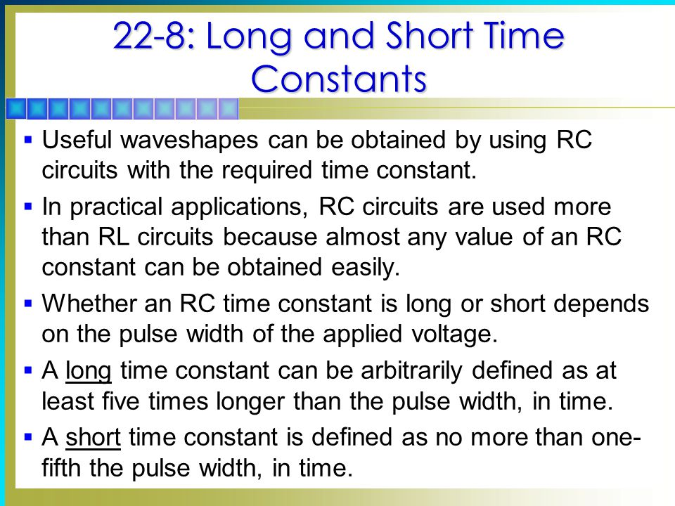 22-8: Long and Short Time Constants
