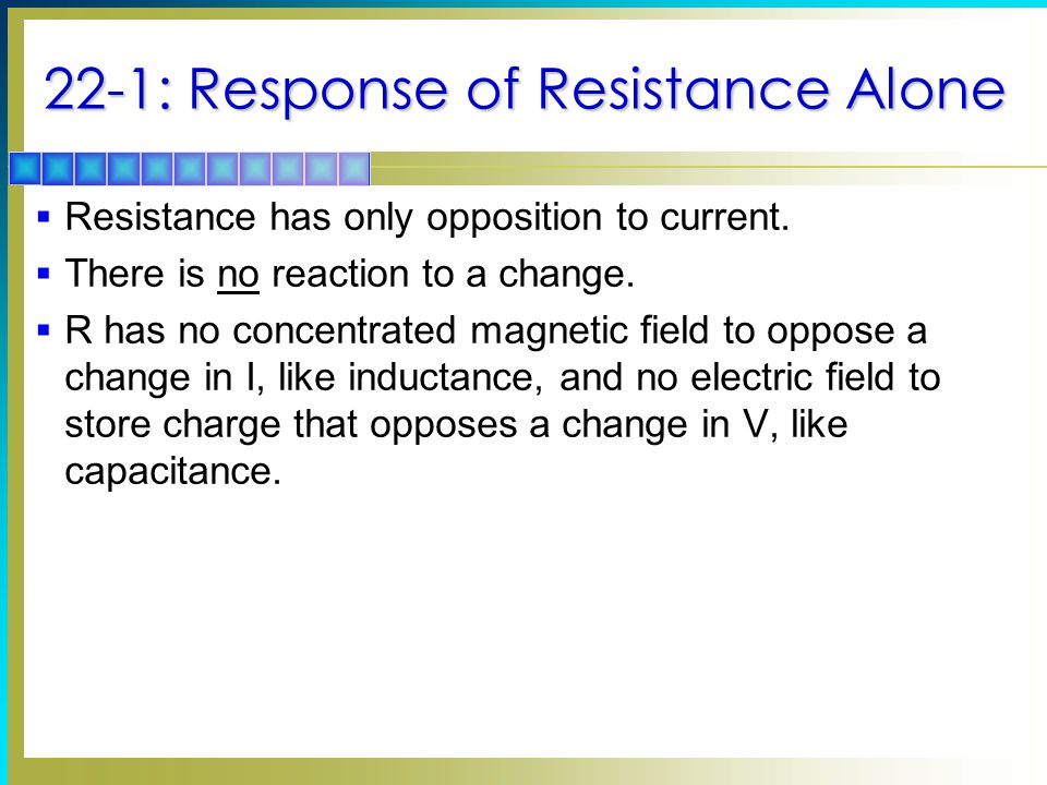 22-1: Response of Resistance Alone