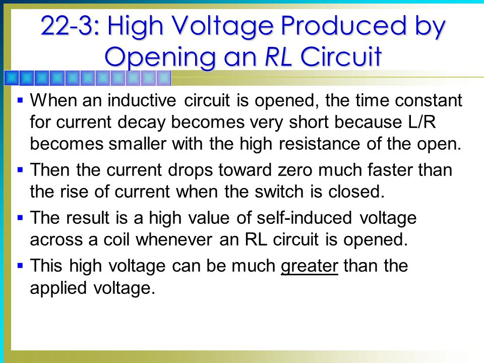 22-3: High Voltage Produced by Opening an RL Circuit