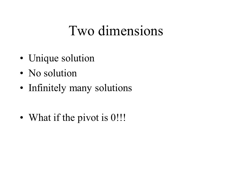 Two dimensions Unique solution No solution Infinitely many solutions