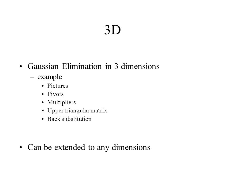 3D Gaussian Elimination in 3 dimensions