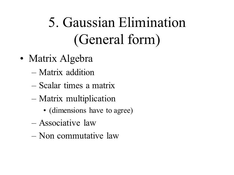 5. Gaussian Elimination (General form)