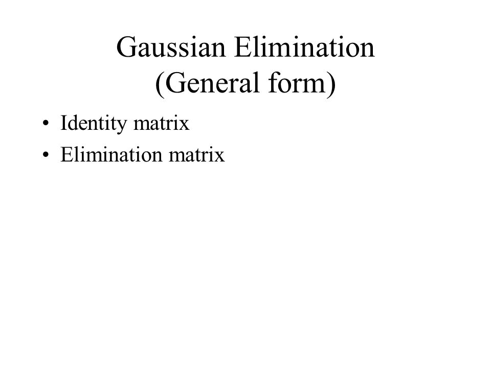 Gaussian Elimination (General form)