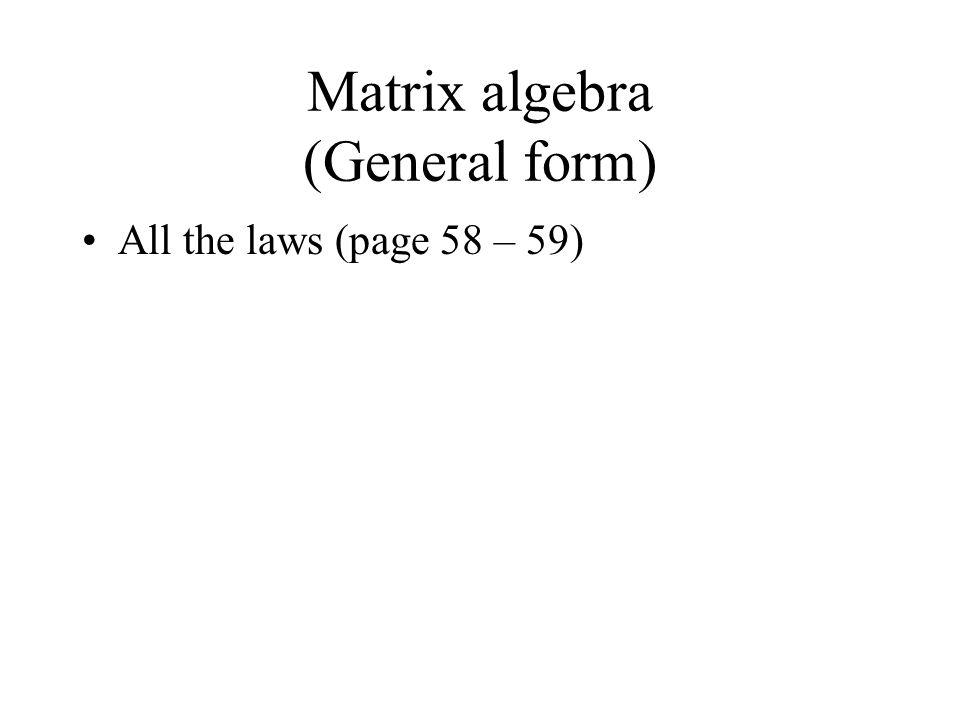 Matrix algebra (General form)
