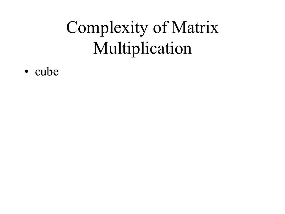 Complexity of Matrix Multiplication