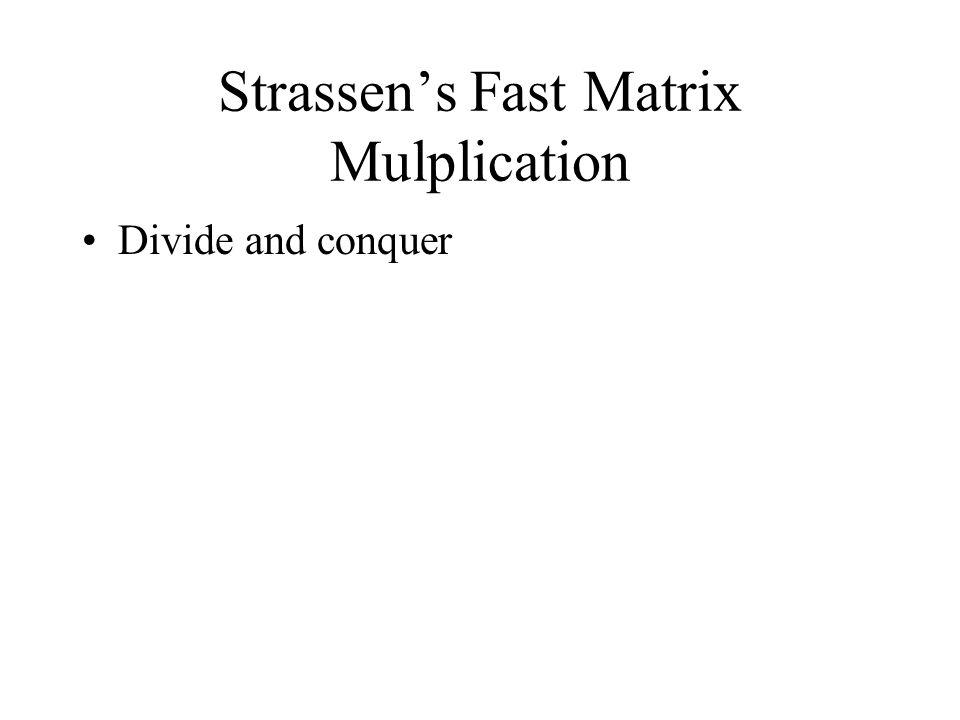 Strassen's Fast Matrix Mulplication