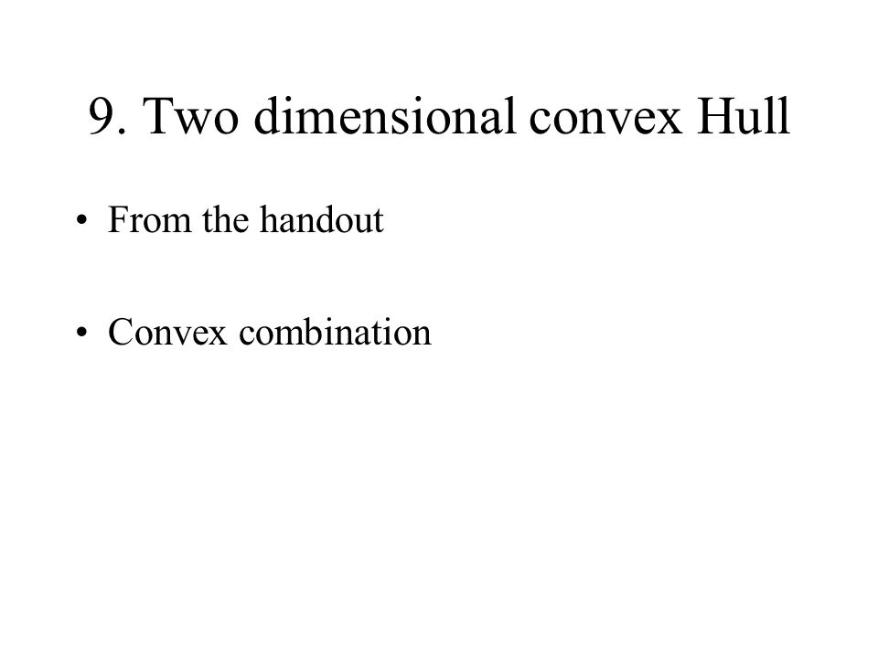 9. Two dimensional convex Hull