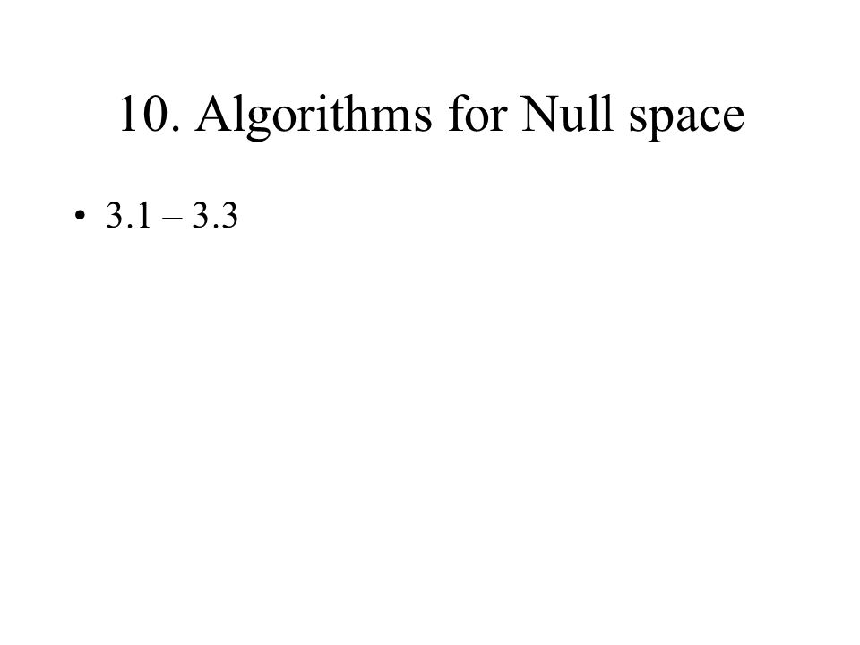 10. Algorithms for Null space