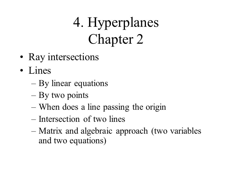 4. Hyperplanes Chapter 2 Ray intersections Lines By linear equations