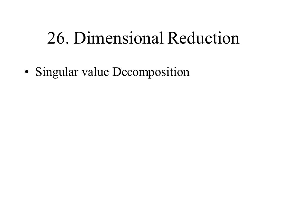 26. Dimensional Reduction