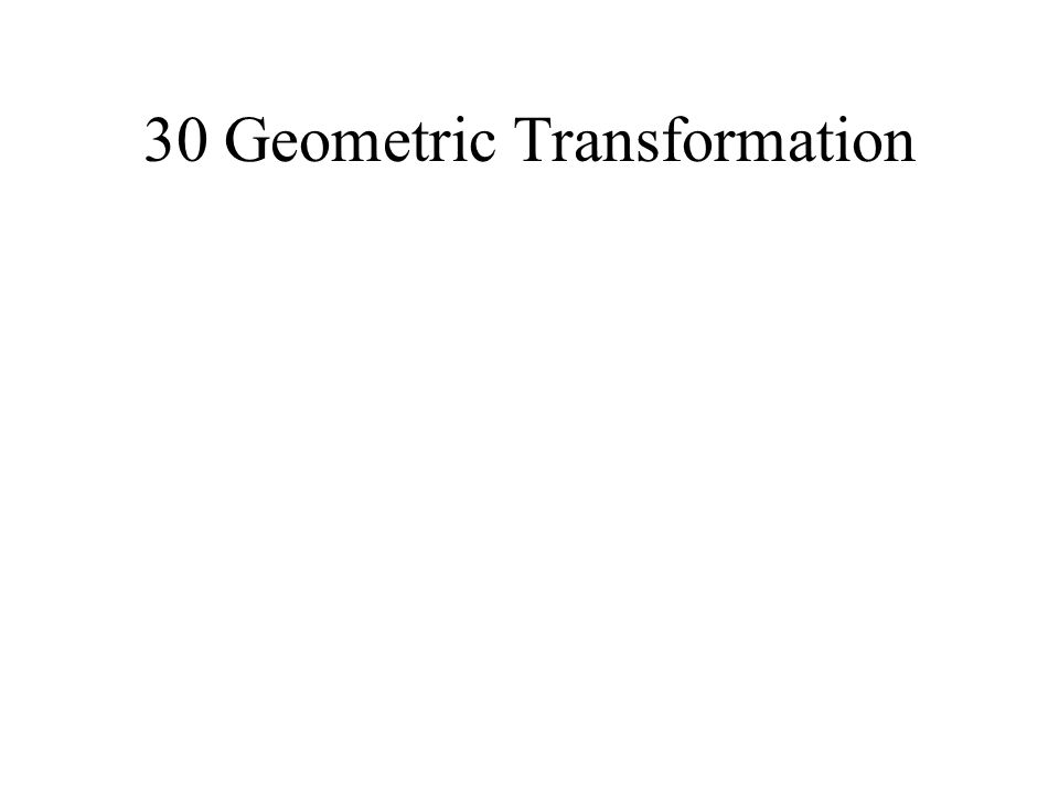 30 Geometric Transformation
