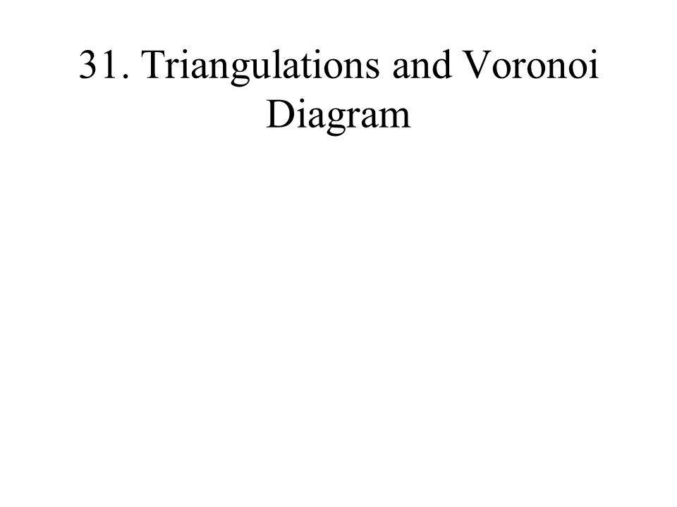 31. Triangulations and Voronoi Diagram