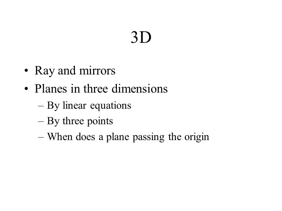 3D Ray and mirrors Planes in three dimensions By linear equations