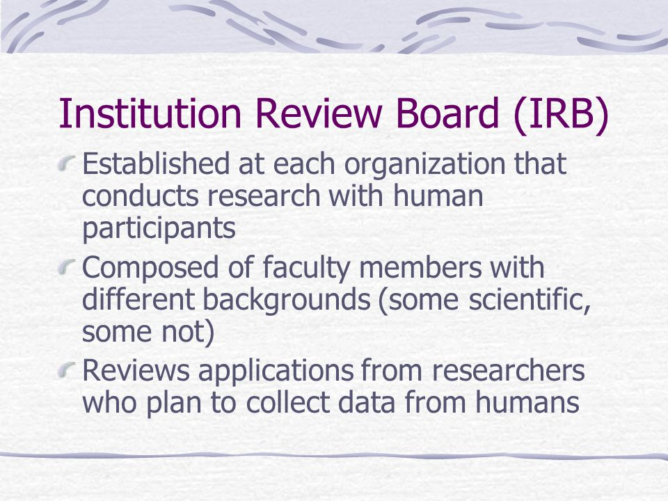 Institution Review Board (IRB)