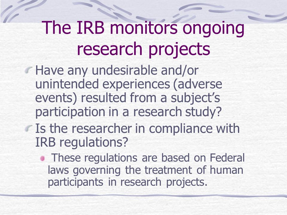 The IRB monitors ongoing research projects