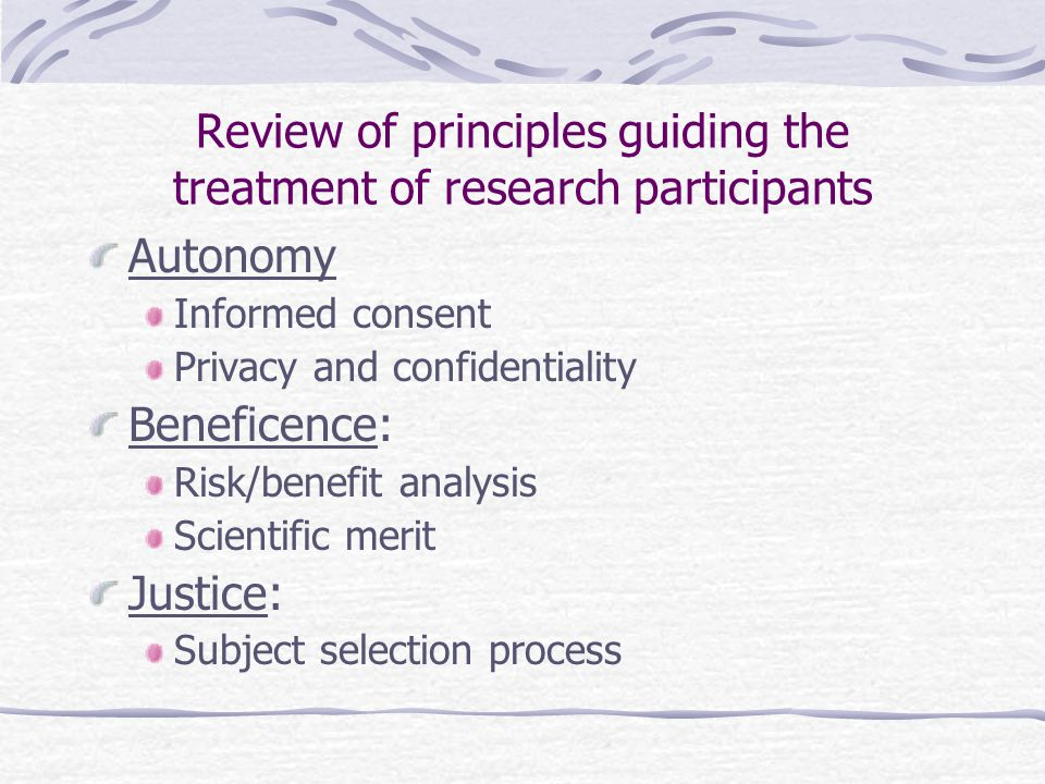 Review of principles guiding the treatment of research participants