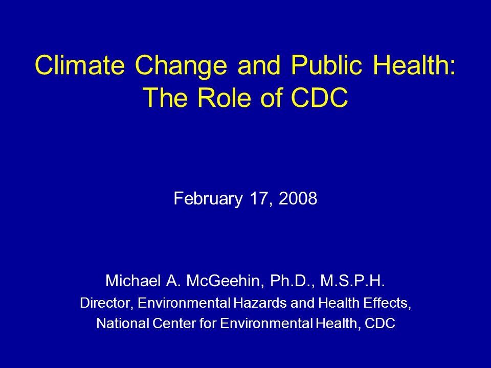 Climate Change And Public Health The Role Of CDC