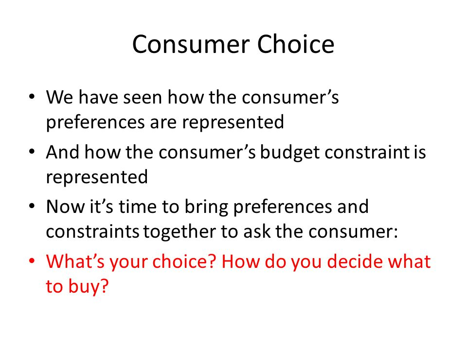 consumer is rational Read chapter 6 for information on consumer choice, including utility, consumer equilibrium, consumer equilibrium demand, consumer surplus, budget constraint, and consumer equilibrium and.
