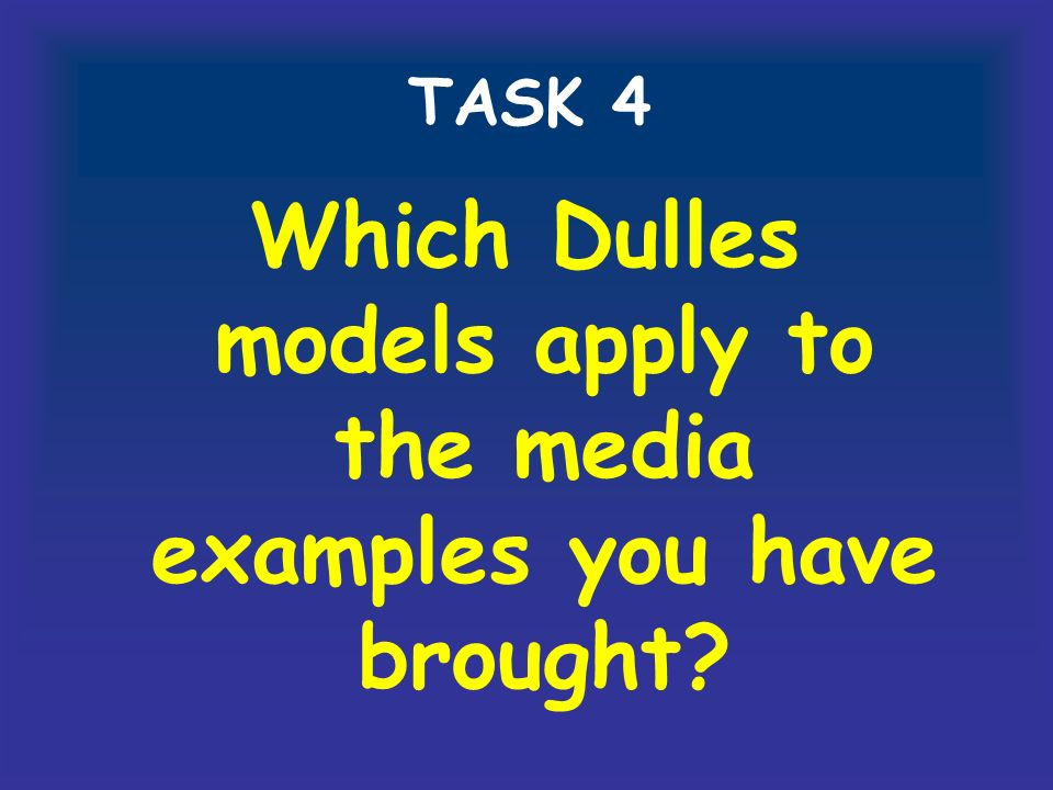 Which Dulles models apply to the media examples you have brought