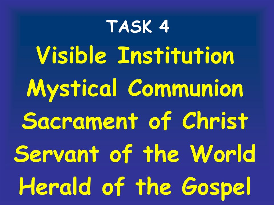 TASK 4 Visible Institution Mystical Communion Sacrament of Christ Servant of the World Herald of the Gospel
