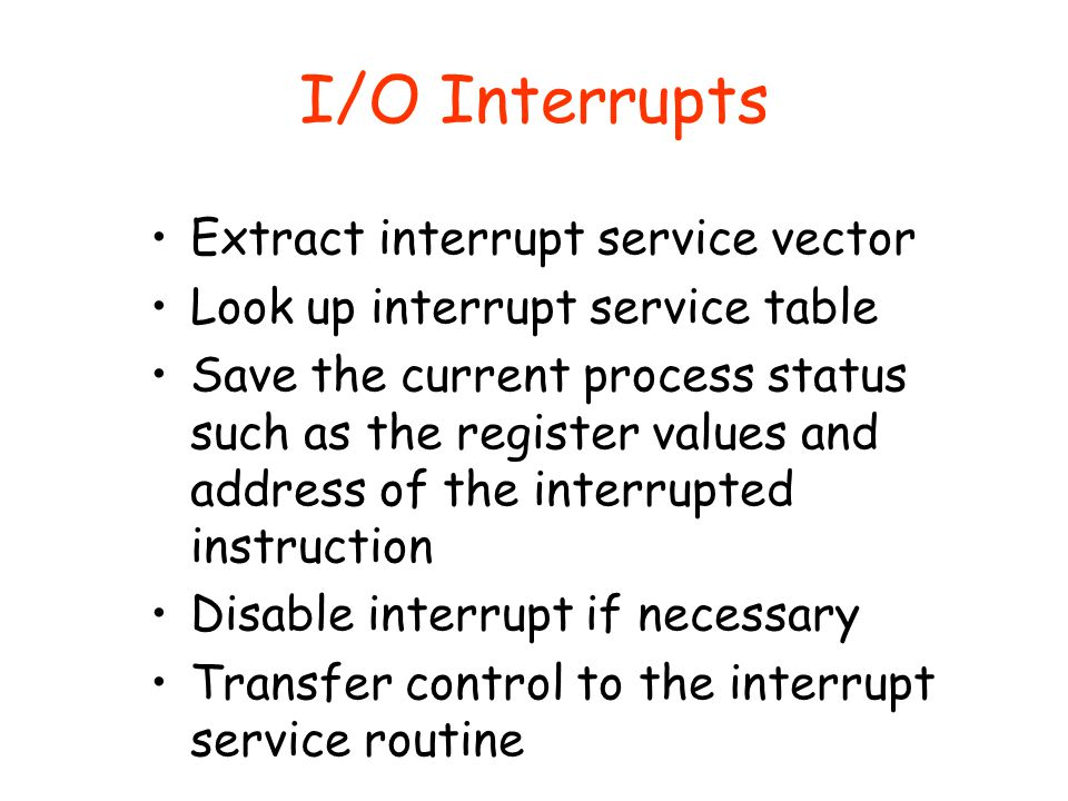 I/O Interrupts Extract interrupt service vector