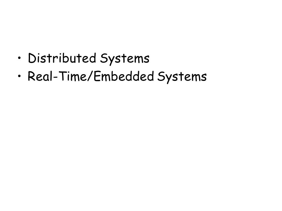 Distributed Systems Real-Time/Embedded Systems