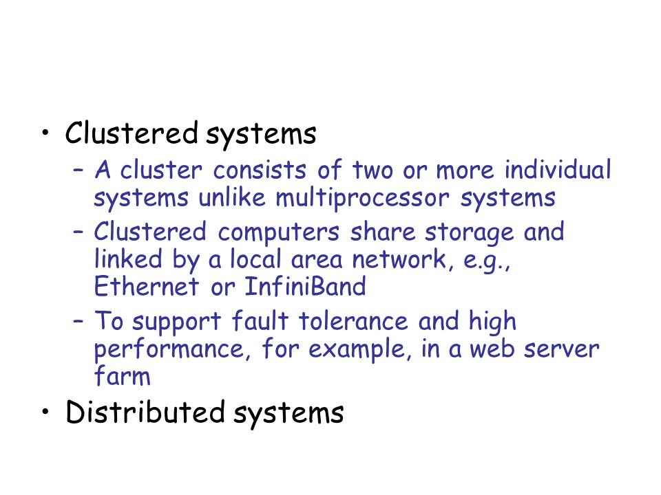 Clustered systems Distributed systems