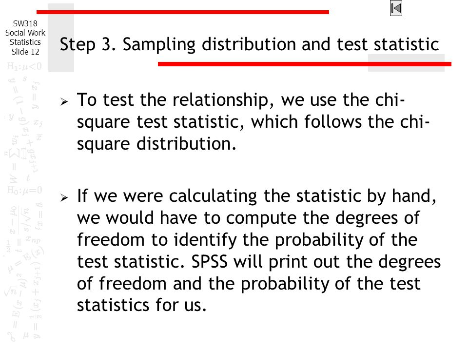 Step 3. Sampling distribution and test statistic