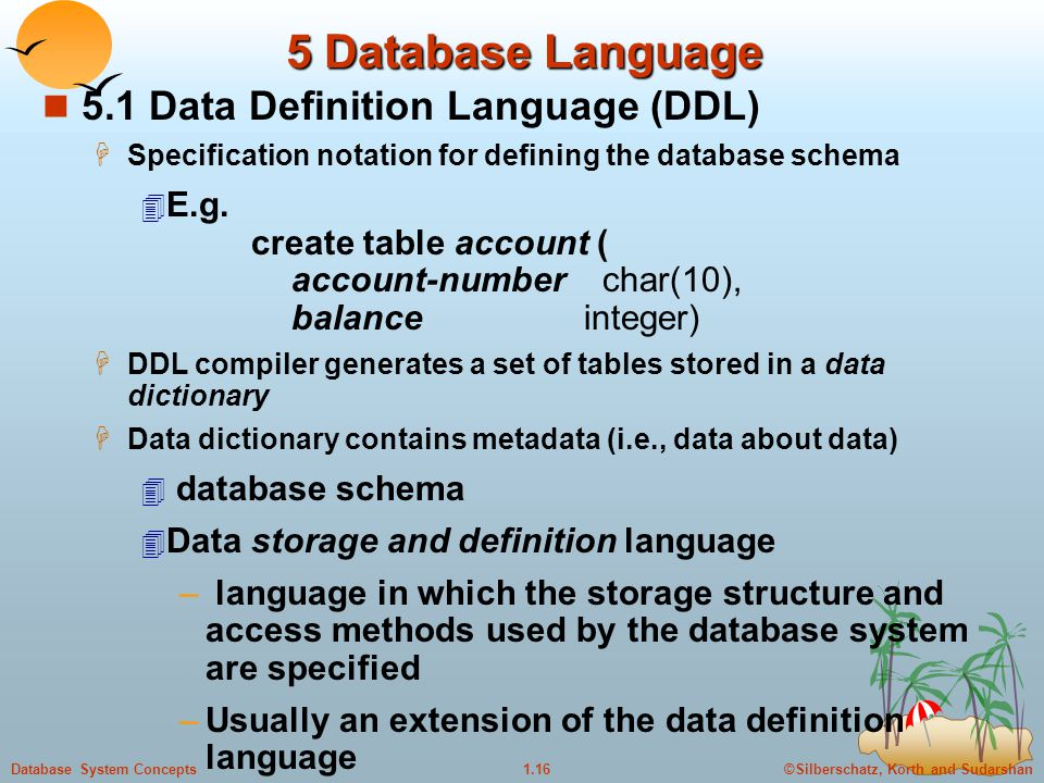 5 Database Language 5.1 Data Definition Language (DDL)