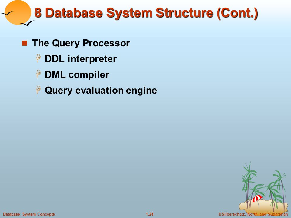 8 Database System Structure (Cont.)