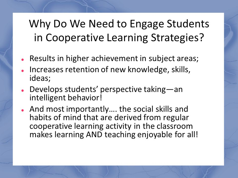 Why Do We Need to Engage Students in Cooperative Learning Strategies