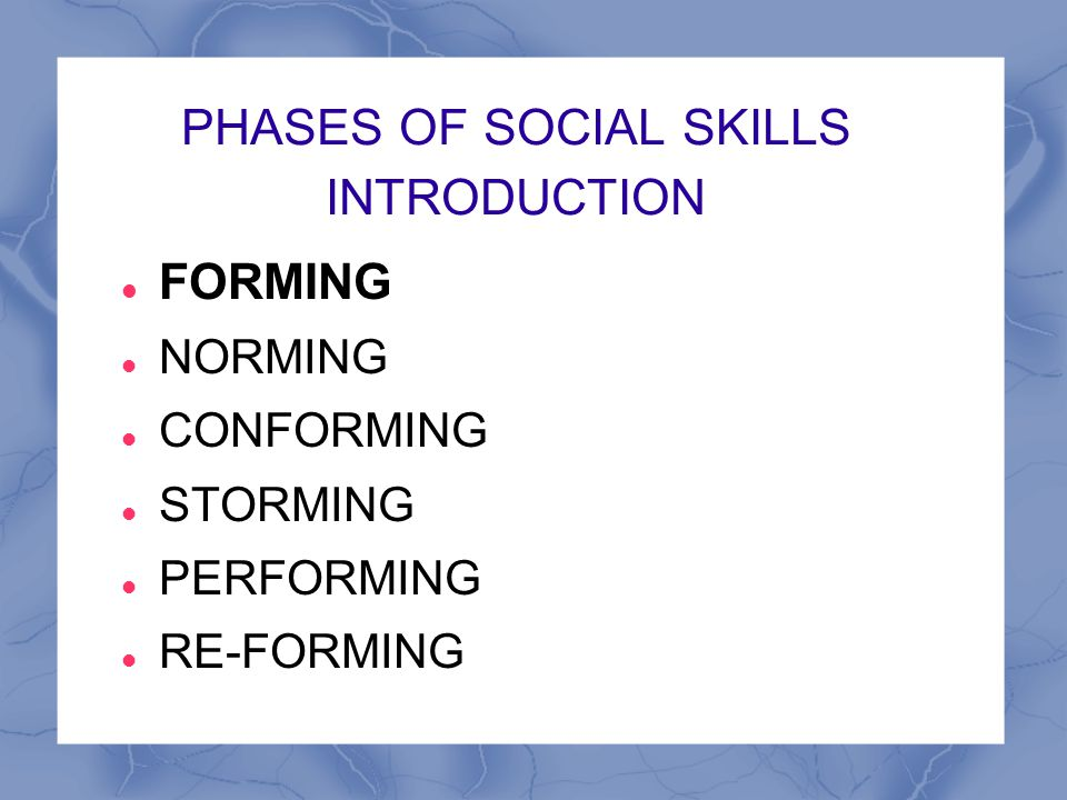PHASES OF SOCIAL SKILLS INTRODUCTION