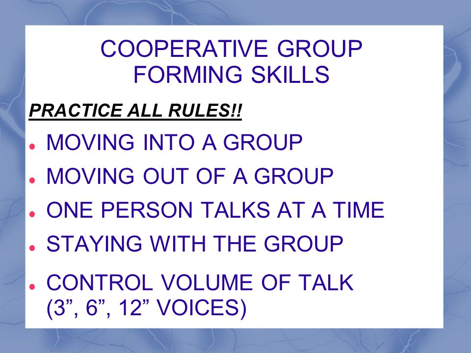 COOPERATIVE GROUP FORMING SKILLS