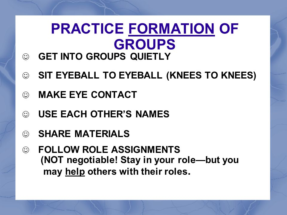 PRACTICE FORMATION OF GROUPS