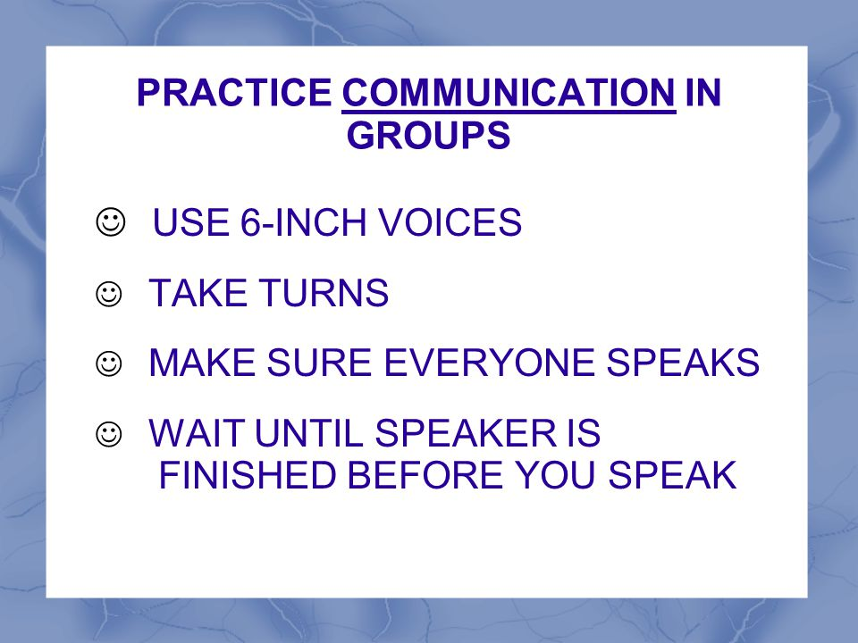 PRACTICE COMMUNICATION IN GROUPS