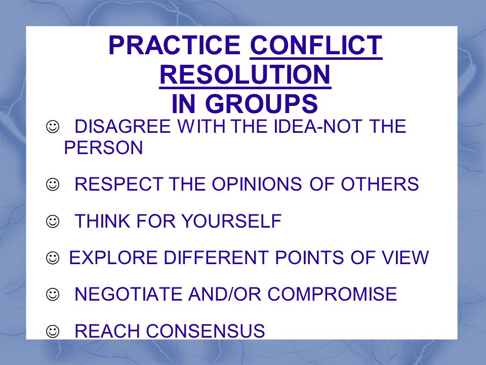 PRACTICE CONFLICT RESOLUTION IN GROUPS