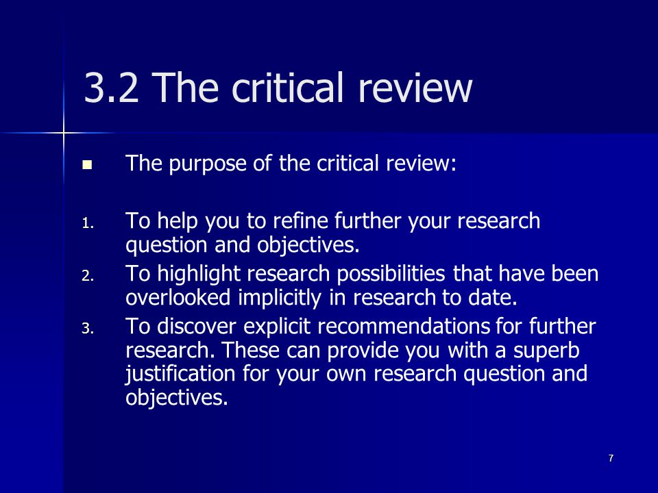 3.2 The critical review The purpose of the critical review: